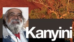 Kanyini - An Aboriginal Australian Shares His Story and Wisdom